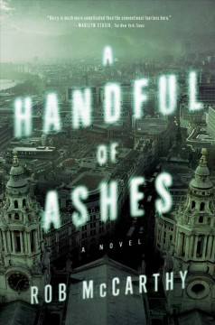A handful of ashes /  Rob McCarthy.
