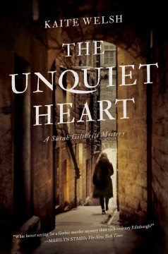 The unquiet heart : Sarah Gilchrist Mystery Series, Book 2. / Kaite Welsh.