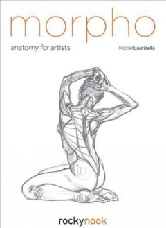 Morpho : Anatomy for artists / Michel Lauricella ; translator, Marie Deer. - Michel Lauricella ; translator, Marie Deer.