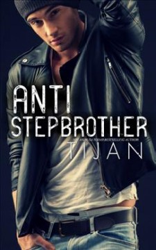 Anti-stepbrother /  Tijan. - Tijan.