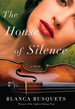 The house of silence /  Blanca Busquets ; translation by Mara Faye Lethem. - Blanca Busquets ; translation by Mara Faye Lethem.