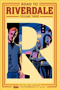 Road to Riverdale Volume 3 /  featuring stories by Mark Waid [and five others] ; with art by Fiona Staples [and nine others]
