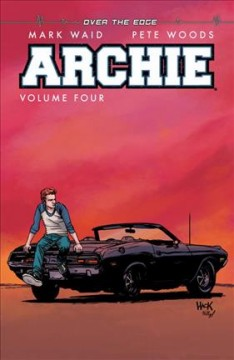 Archie Volume 4, Over the edge / story by Mark Waid ; art by Pete Woods ; lettering by Jack Morelli.