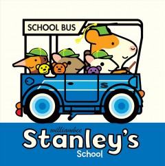 Stanley's school /  William Bee. - William Bee.