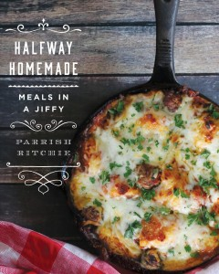 Halfway homemade : meals in a jiffy / Parrish Ritchie.