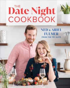 The date night cookbook /  Ned & Ariel Fulmer with Kiano Moju. - Ned & Ariel Fulmer with Kiano Moju.