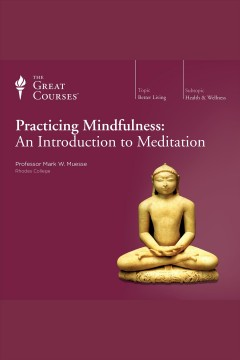 Practicing mindfulness : an introduction to meditation / Mark W. Muesse.