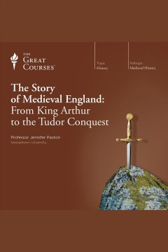 The story of medieval England : from King Arthur to the Tudor conquest / Jennifer Paxton. - Jennifer Paxton.