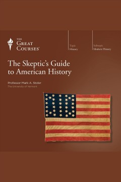 The skeptic's guide to American history /  Mark Stoler.