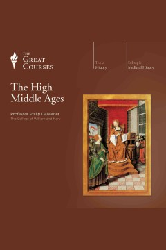 The high Middle Ages /  Professor Philip Daileader. - Professor Philip Daileader.