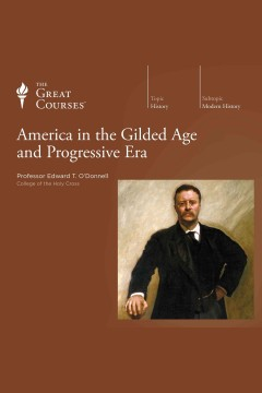 America in the Gilded Age and Progressive Era /  Edward T. O'Donnell. - Edward T. O'Donnell.