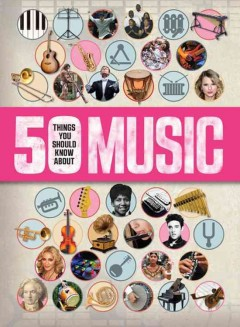 50 things you should know about music /  by Rob Baker.
