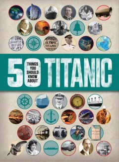 50 things you should know about Titanic /  by Sean Callery.