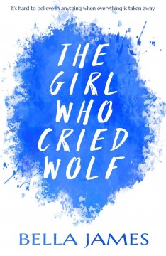 The girl who cried wolf /  Bella James.