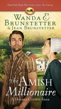 The Amish millionaire : a 6-in-1 series from Holmes County / Wanda E. Brunstetter & Jean Brunstetter.