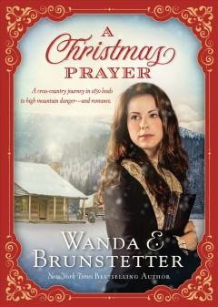 A Christmas Prayer : A cross-country journey in 1850 leads to high mountain danger-and romance.