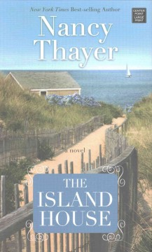 The island house /  Nancy Thayer. - Nancy Thayer.