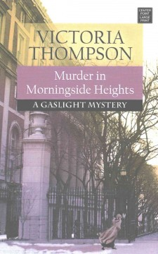 Murder in Morningside Heights : a gaslight mystery / Victoria Thompson. - Victoria Thompson.