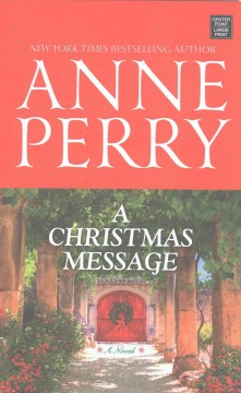 A Christmas message /  Anne Perry. - Anne Perry.