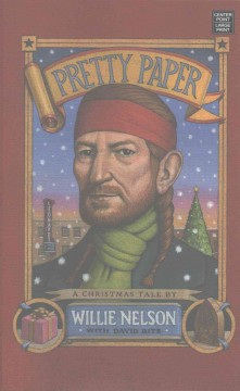 Pretty paper : a Christmas tale / Willie Nelson with David Ritz.