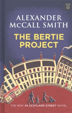The Bertie project /  Alexander McCall Smith ; illustrations by Iain McIntosh. - Alexander McCall Smith ; illustrations by Iain McIntosh.