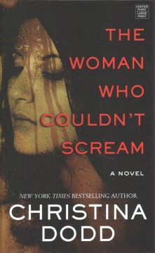 The woman who couldn't scream /  Christina Dodd.