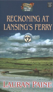 Reckoning at Lansing's ferry /  Lauran Paine.