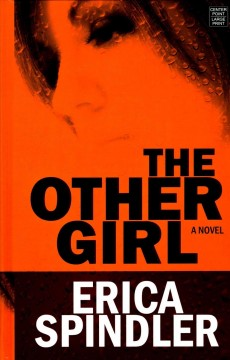 The other girl /  Erica Spindler. - Erica Spindler.