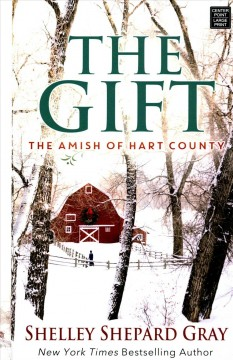 The gift /  Shelley Shepard Gray. - Shelley Shepard Gray.