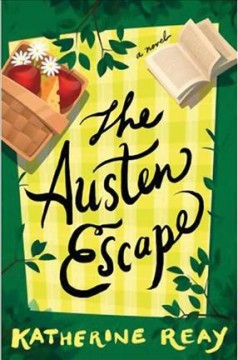 The Austen escape /  Katherine Reay. - Katherine Reay.