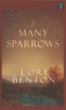 Many sparrows /  Lori Benton. - Lori Benton.