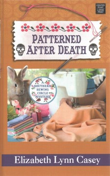 Patterned after death /  Elizabeth Lynn Casey. - Elizabeth Lynn Casey.