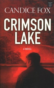 Crimson Lake /  Candice Fox.