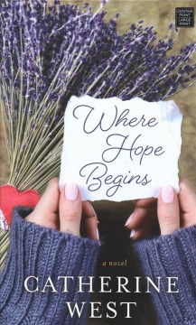 Where hope begins /  Catherine West. - Catherine West.