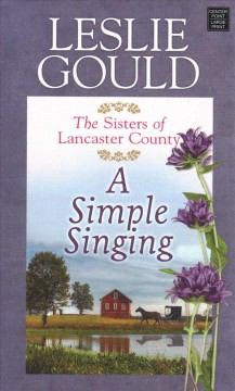 A simple singing /  Leslie Gould.