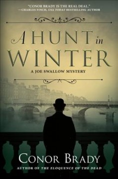 A hunt in winter : a Joe Swallow mystery / Conor Brady.