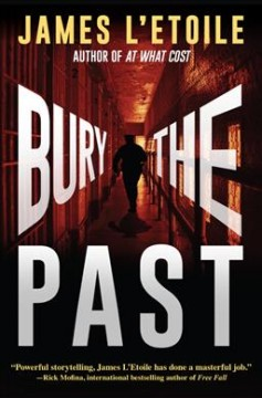 Bury the past /  James L'Etoile.
