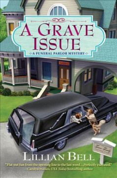 A grave issue : a funeral parlor mystery  / Lillian Bell. - Lillian Bell.