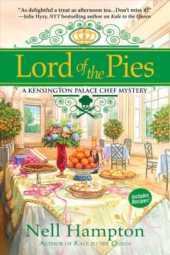 Lord of the pies : a Kensington Palace chef mystery / Nell Hampton.