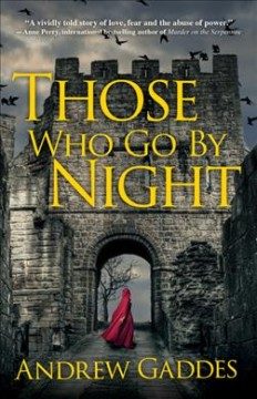 Those who go by night : a novel / Andrew Gaddes.