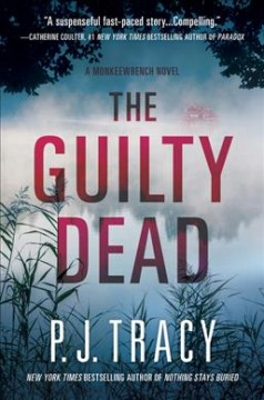 The guilty dead: a monkeewrench novel / P. J. Tracy.