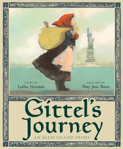 Gittel's journey : an Ellis Island story / story by Leslea Newman ; pictures by Amy June Bates.