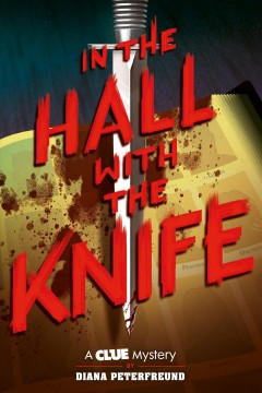 In the hall with the knife /  by Diana Peterfreund.