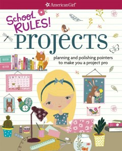School rules! Projects : planning and polishing pointers to make you a project pro / by Emma MacLaren Henke ; illustrated by Nikki Upsher. - by Emma MacLaren Henke ; illustrated by Nikki Upsher.