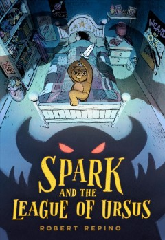 Spark and the League of Ursus /  Robert Repino.