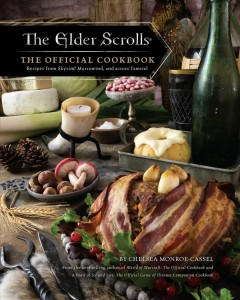 The Elder Scrolls : the official cookbook : recipes from Skyrim, Morrowind, and across Tamriel / by Chelsea Monroe-Cassel. - by Chelsea Monroe-Cassel.