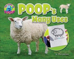 Poop's many uses /  by Ellen Lawrence.