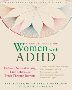 RADICAL GUIDE FOR WOMEN WITH ADHD : embrace neurodiversity, live boldy, and break through ... barriers.