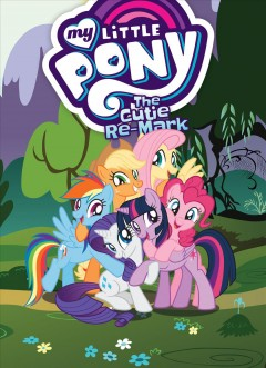 My Little Pony Volume 10, The cutie re-mark /  story by Josh Haber ; adaptation by Justin Eisinger ; edits by Alonzo Simon ; lettering and design by Gilberto Lazcano.
