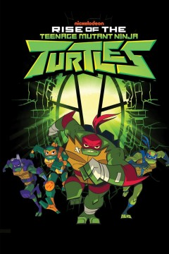 Rise of the Teenage Mutant Ninja Turtles /  written by Matthew K. Manning ; art by Chad Thomas ; colors by Heather Breckel ; letters by Christa Mesner. - written by Matthew K. Manning ; art by Chad Thomas ; colors by Heather Breckel ; letters by Christa Mesner.